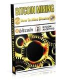 Bitcoin Mining - How To Mine For Bitcoins